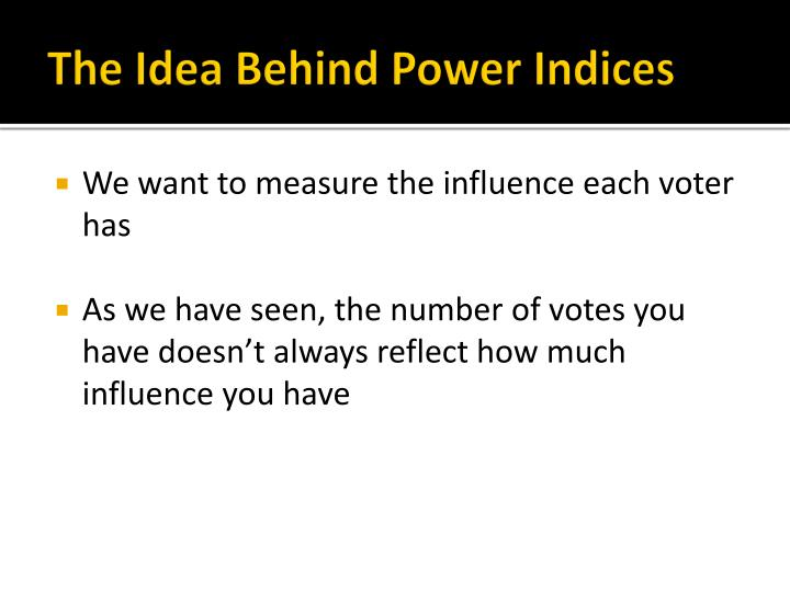 The Idea Behind Power Indices