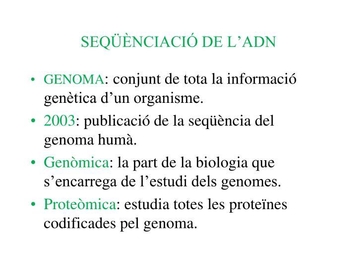 SEQÜÈNCIACIÓ DE L'ADN