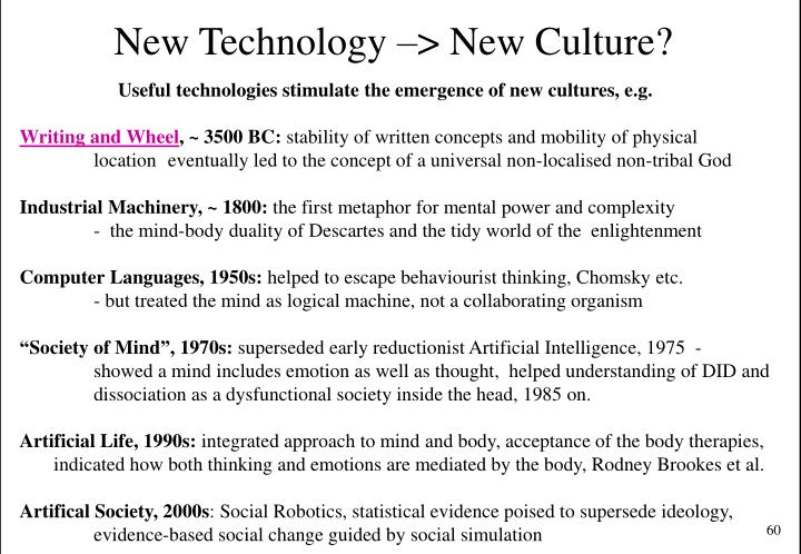 New Technology –> New Culture?