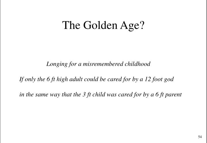 The Golden Age?