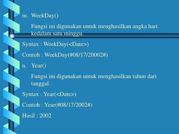 WeekDay()
