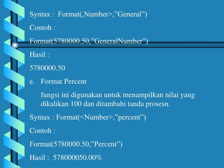 """Syntax :  Format(,Number>,""""General"""")"""