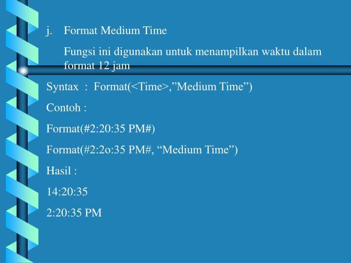 Format Medium Time