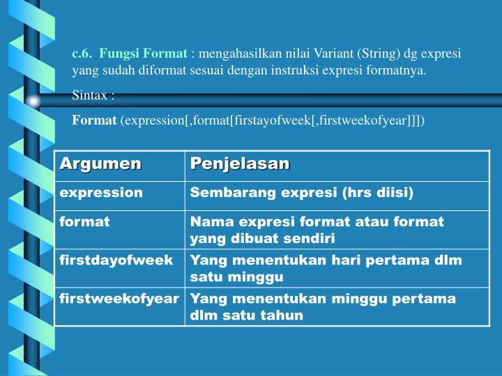 c.6.  Fungsi Format