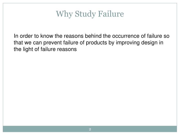 Why Study Failure