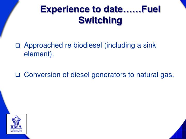 Experience to date……Fuel Switching