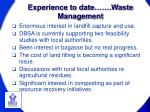 experience to date waste management