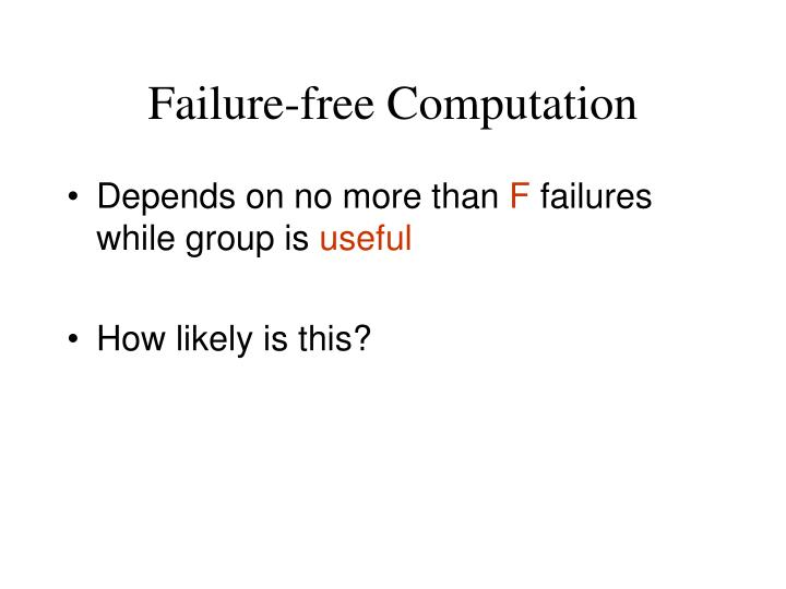 Failure-free Computation