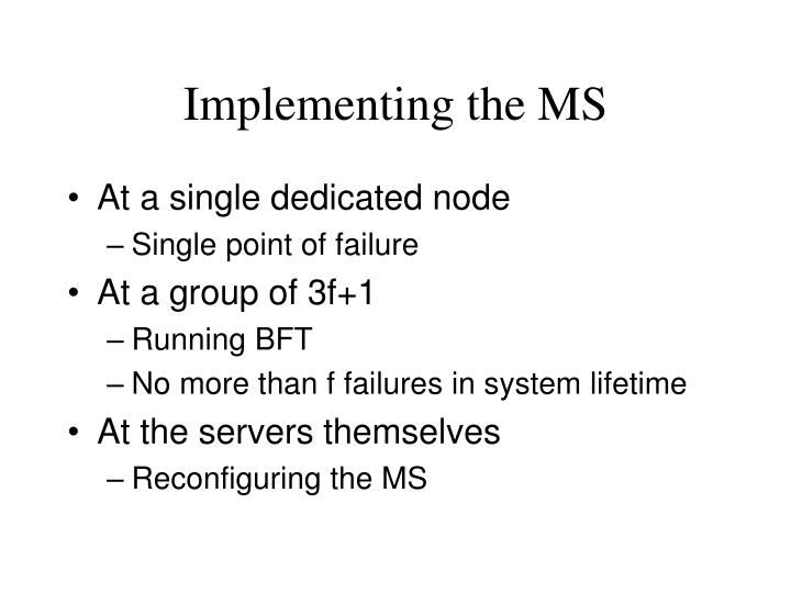 Implementing the MS