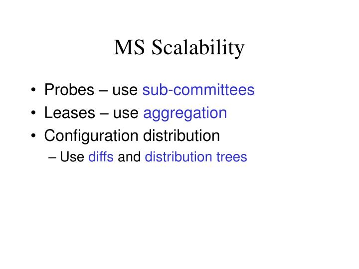 MS Scalability