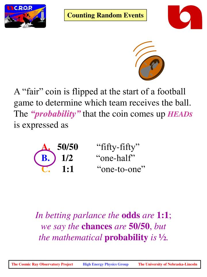 "A ""fair"" coin is flipped at the start of a football"