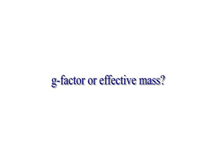 g-factor or effective mass?