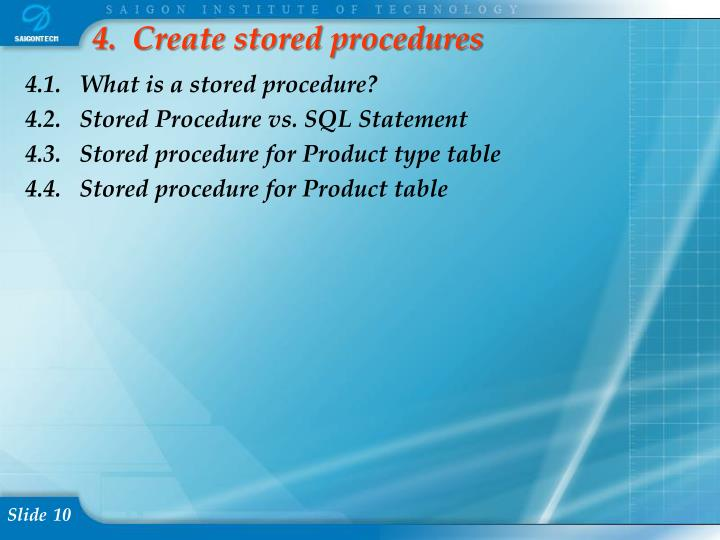 4.  Create stored procedures