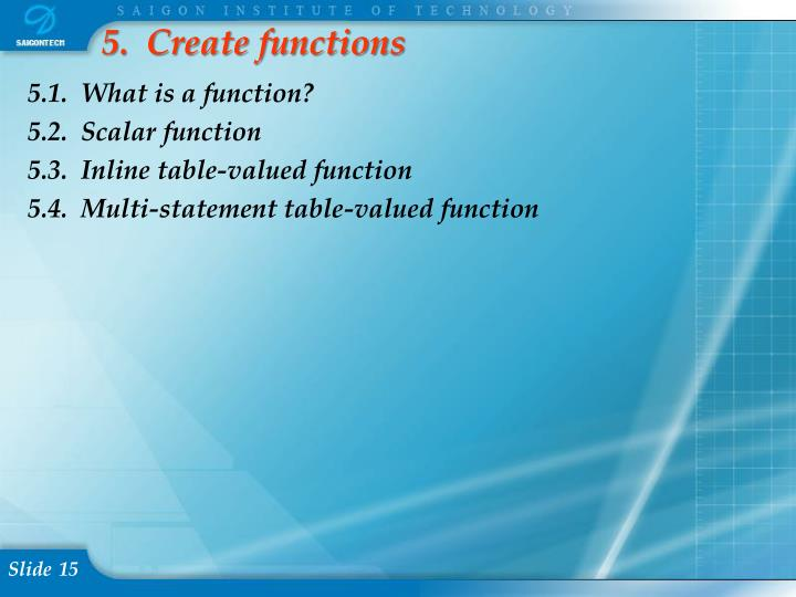 5.  Create functions
