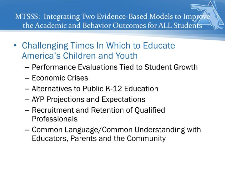 MTSSS:  Integrating Two Evidence-Based Models to Improve the Academic and Behavior Outcomes for ALL ...