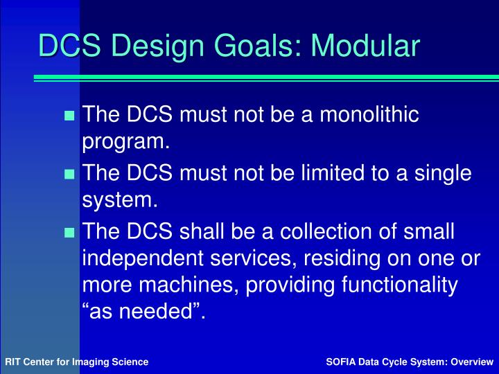 DCS Design Goals: Modular