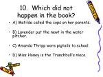 10 which did not happen in the book