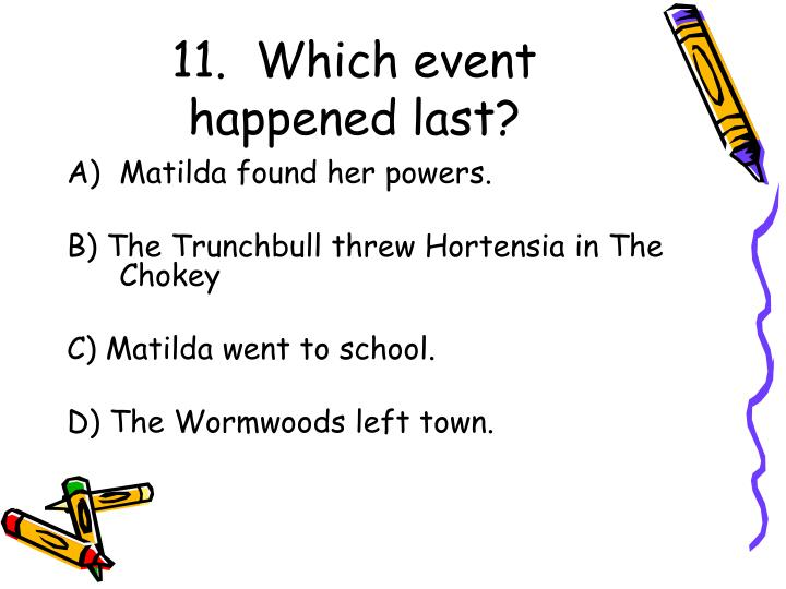 11.  Which event happened last?