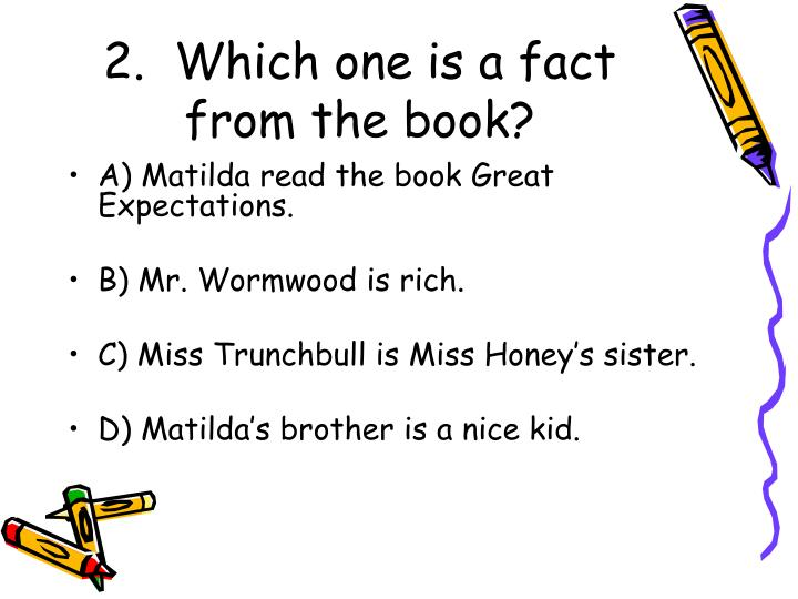 2.  Which one is a fact from the book?