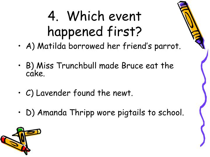 4.  Which event happened first?