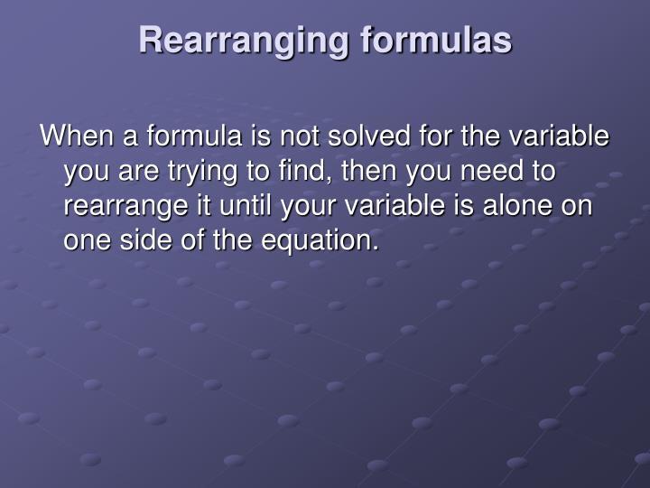Rearranging formulas
