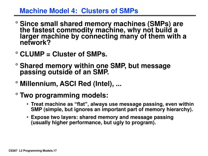 Machine Model 4:  Clusters of SMPs