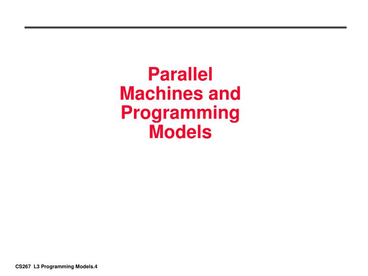 Parallel Machines and Programming Models
