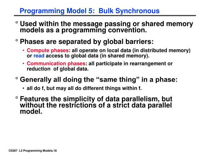 Programming Model 5:  Bulk Synchronous