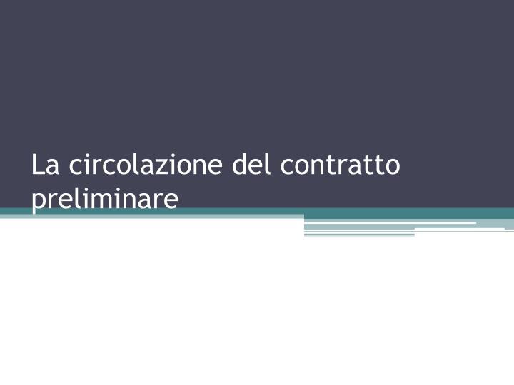 La circolazione del contratto preliminare