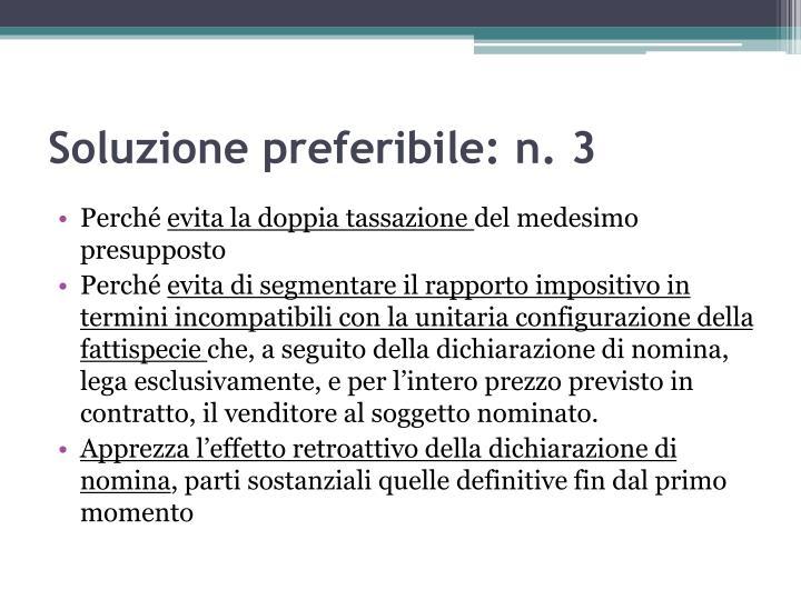 Soluzione preferibile: n. 3