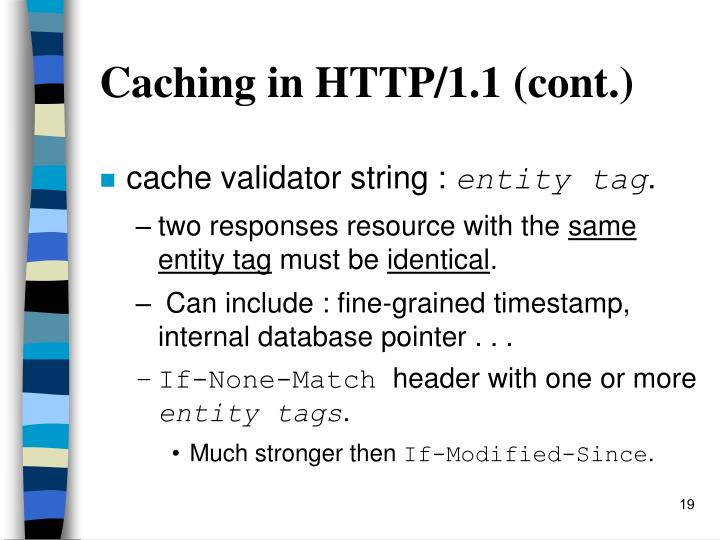 Caching in HTTP/1.1 (cont.)