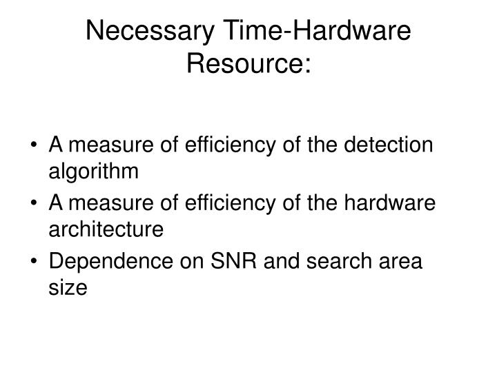 Necessary Time-Hardware Resource: