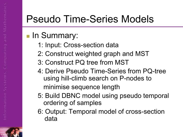 Pseudo Time-Series Models