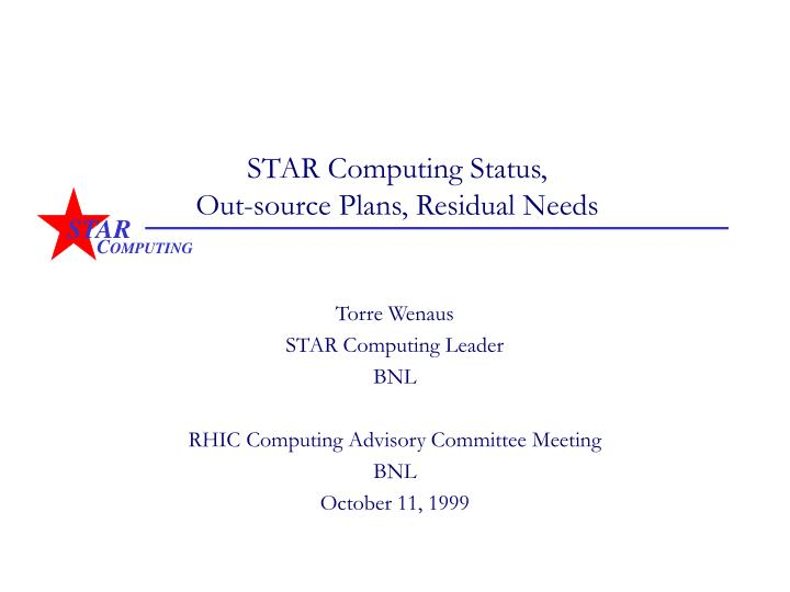 Star computing status out source plans residual needs