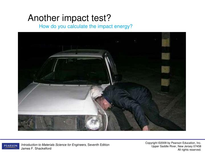 Another impact test?