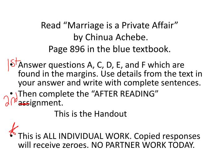 Read marriage is a private affair by chinua achebe page 896 in the blue textbook