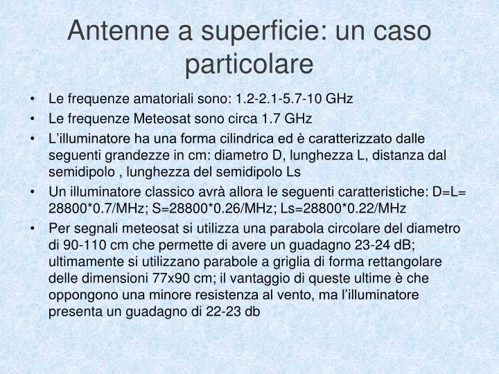 Antenne a superficie: un caso particolare
