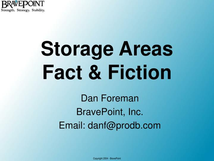 Storage areas fact fiction
