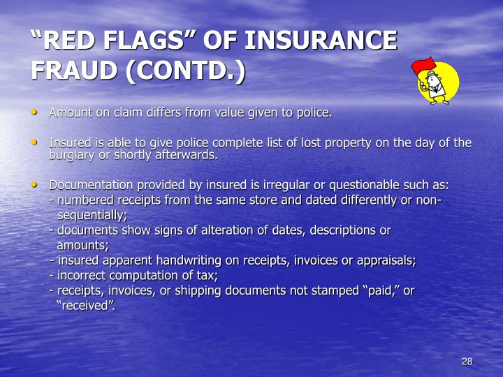 """RED FLAGS"" OF INSURANCE FRAUD (CONTD.)"
