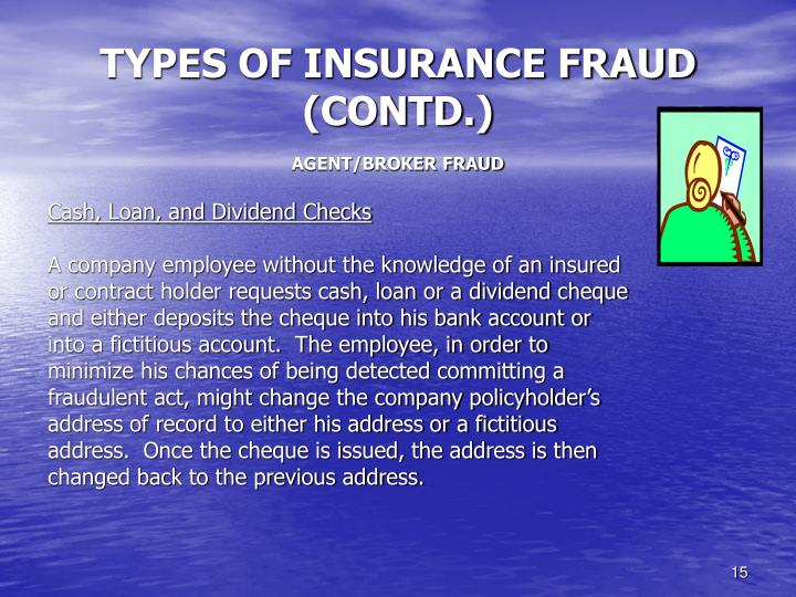 TYPES OF INSURANCE FRAUD (CONTD.)