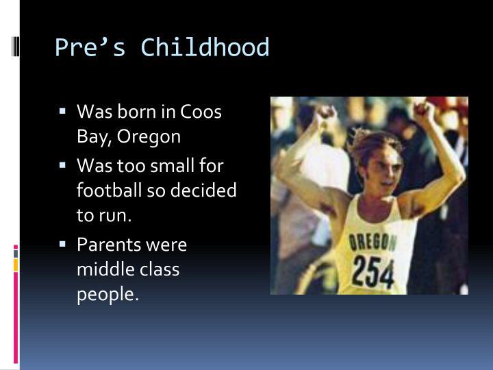 Pre's Childhood