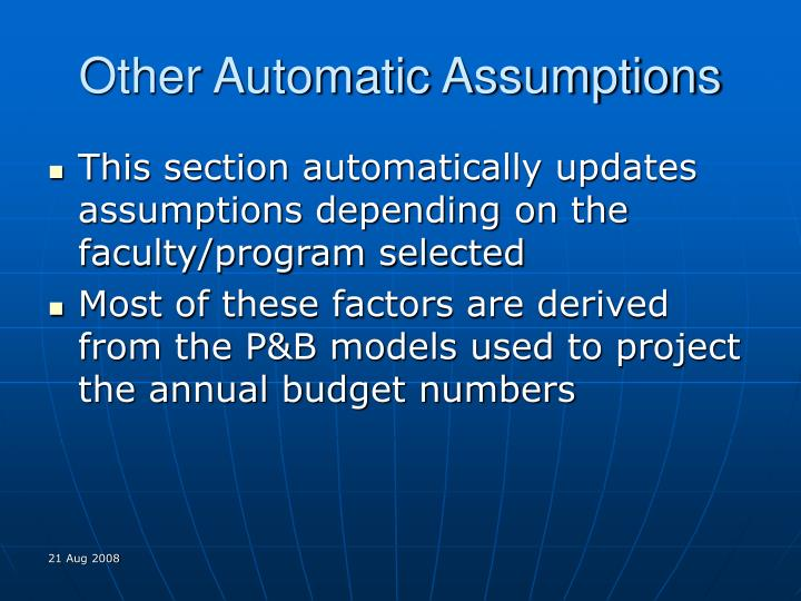 Other Automatic Assumptions