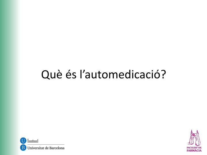 Què és l'automedicació?