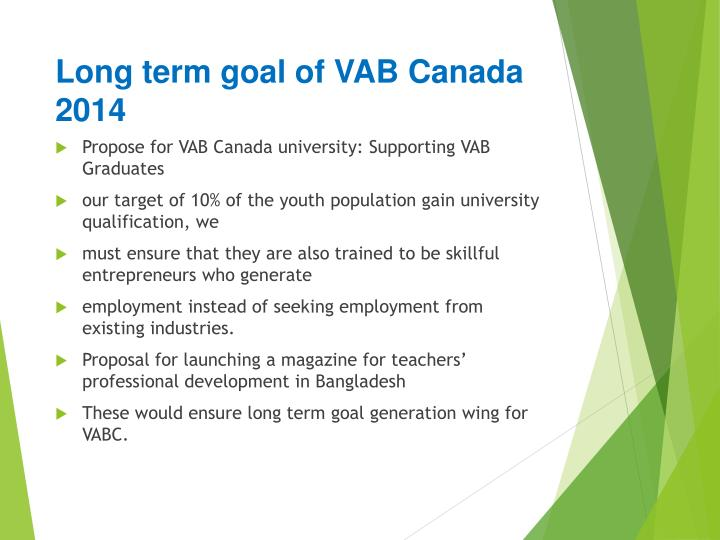 Long term goal of VAB Canada