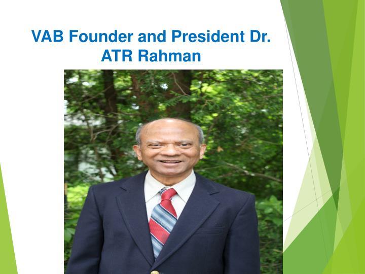 VAB Founder and President Dr. ATR Rahman