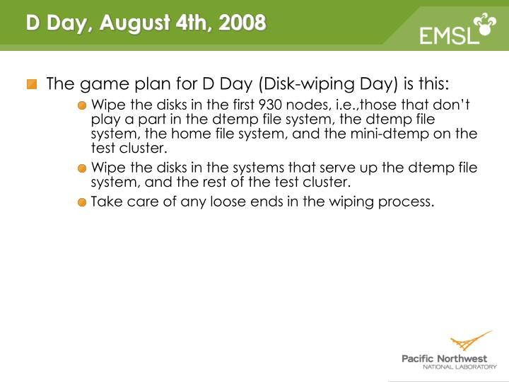 The game plan for D Day (Disk-wiping Day) is this: