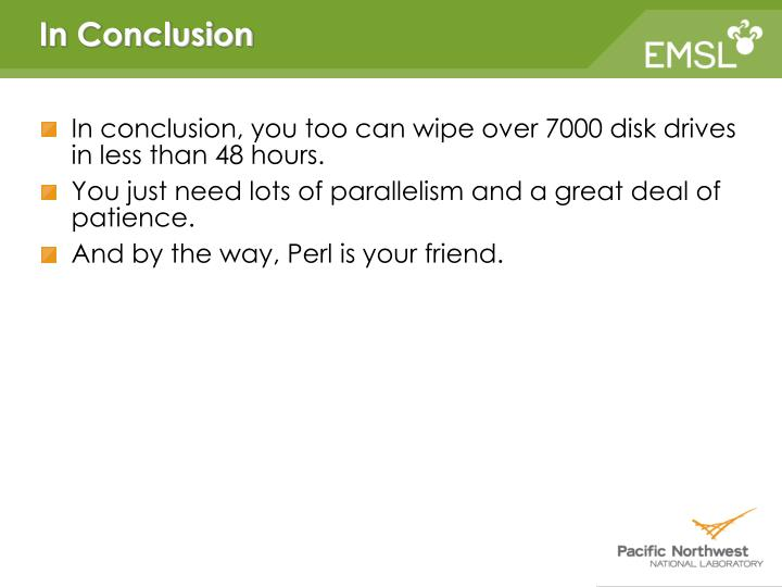 In conclusion, you too can wipe over 7000 disk drives in less than 48 hours.