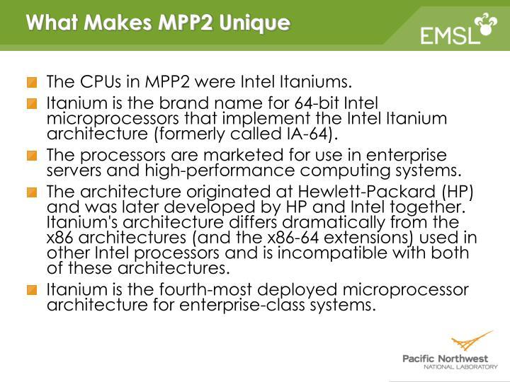 The CPUs in MPP2 were Intel Itaniums.
