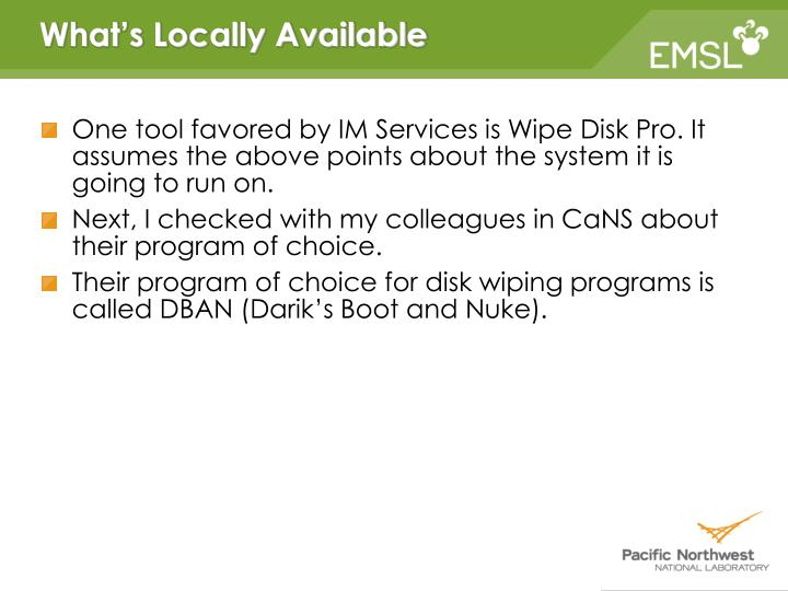 One tool favored by IM Services is Wipe Disk Pro. It assumes the above points about the system it is going to run on.