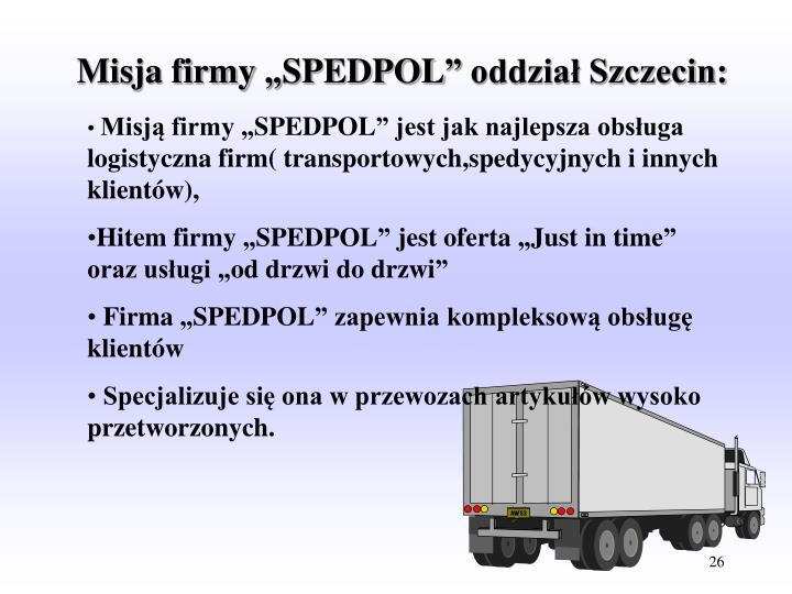 """Misja firmy """"SPEDPOL"""" oddział Szczecin:"""